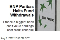 BNP Paribas Halts Fund Withdrawals