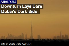 Downturn Lays Bare Dubai's Dark Side