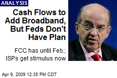 Cash Flows to Add Broadband, But Feds Don't Have Plan