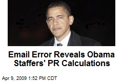 Email Error Reveals Obama Staffers' PR Calculations