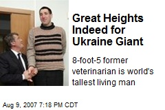 Great Heights Indeed for Ukraine Giant