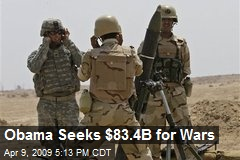 Obama Seeks $83.4B for Wars