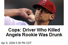 Cops: Driver Who Killed Angels Rookie Was Drunk