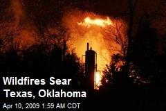 Wildfires Sear Texas, Oklahoma