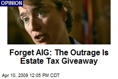 Forget AIG: The Outrage Is Estate Tax Giveaway