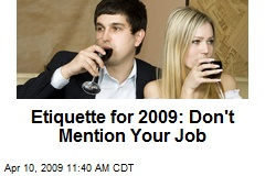 Etiquette for 2009: Don't Mention Your Job