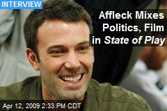 Affleck Mixes Politics, Film in State of Play