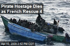 Pirate Hostage Dies as French Rescue 4