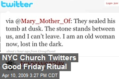 NYC Church Twitters Good Friday Ritual