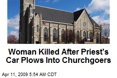 Woman Killed After Priest's Car Plows Into Churchgoers