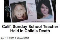 Calif. Sunday School Teacher Held in Child's Death