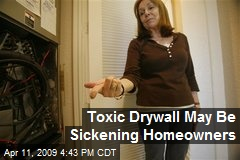 Toxic Drywall May Be Sickening Homeowners