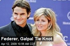 Federer, Galpal Tie Knot