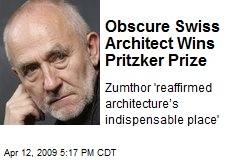Obscure Swiss Architect Wins Pritzker Prize