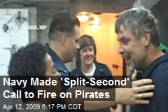 Navy Made 'Split-Second' Call to Fire on Pirates