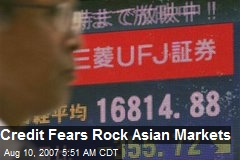 Credit Fears Rock Asian Markets