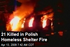 21 Killed in Polish Homeless Shelter Fire