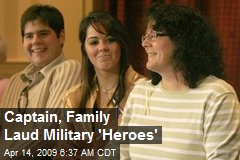 Captain, Family Laud Military 'Heroes'