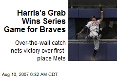 Harris's Grab Wins Series Game for Braves