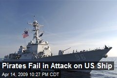 Pirates Fail in Attack on US Ship