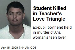 Student Killed in Teacher's Love Triangle