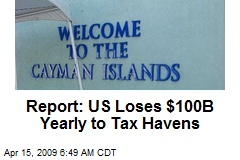 Report: US Loses $100B Yearly to Tax Havens