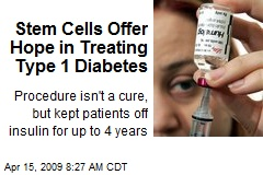 Stem Cells Offer Hope in Treating Type 1 Diabetes