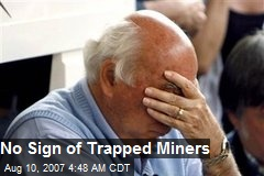 No Sign of Trapped Miners