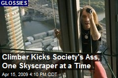 Climber Kicks Society's Ass, One Skyscraper at a Time