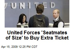 United Forces 'Seatmates of Size' to Buy Extra Ticket