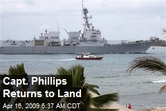 Capt. Phillips Returns to Land