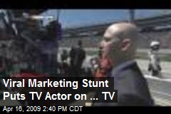 Viral Marketing Stunt Puts TV Actor on ... TV