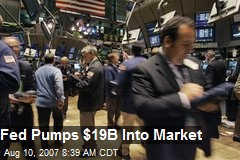 Fed Pumps $19B Into Market