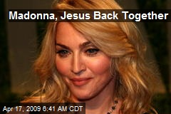 Madonna, Jesus Back Together