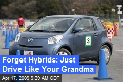 Forget Hybrids: Just Drive Like Your Grandma