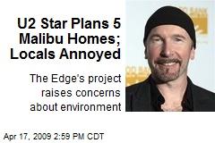 U2 Star Plans 5 Malibu Homes; Locals Annoyed