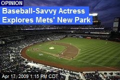 Baseball-Savvy Actress Explores Mets' New Park