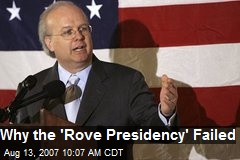 Why the 'Rove Presidency' Failed