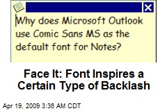 Face It: Font Inspires a Certain Type of Backlash