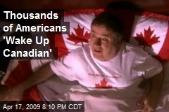 Thousands of Americans 'Wake Up Canadian'