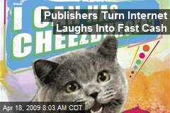 Publishers Turn Internet Laughs Into Fast Cash