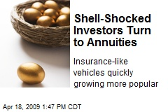 Shell-Shocked Investors Turn to Annuities