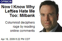 Now I Know Why Lefties Hate Me Too: Milbank