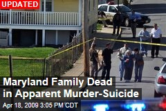 Maryland Family Dead in Apparent Murder-Suicide