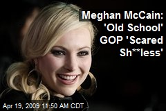 Meghan McCain: 'Old School' GOP 'Scared Sh**less'