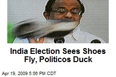 India Election Sees Shoes Fly, Politicos Duck