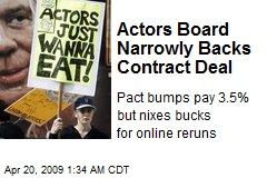 Actors Board Narrowly Backs Contract Deal