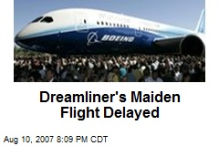 Dreamliner's Maiden Flight Delayed