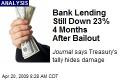 Bank Lending Still Down 23% 4 Months After Bailout
