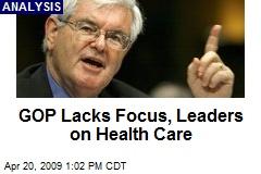 GOP Lacks Focus, Leaders on Health Care